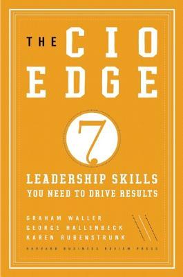 The CIO Edge By Waller, Graham/ Hallenbeck, George/ Rubenstrunk, Karen