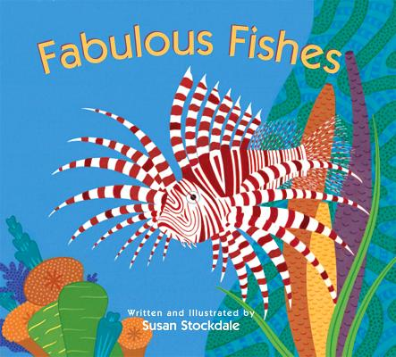 Fabulous Fishes By Stockdale, Susan/ Stockdale, Susan (ILT)