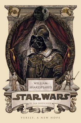 William Shakespeare's Star Wars By Doescher, Ian
